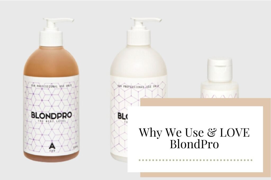 Why We Use & LOVE BlondPro - Newcastle Hair Salon - Blanc Hair Studio