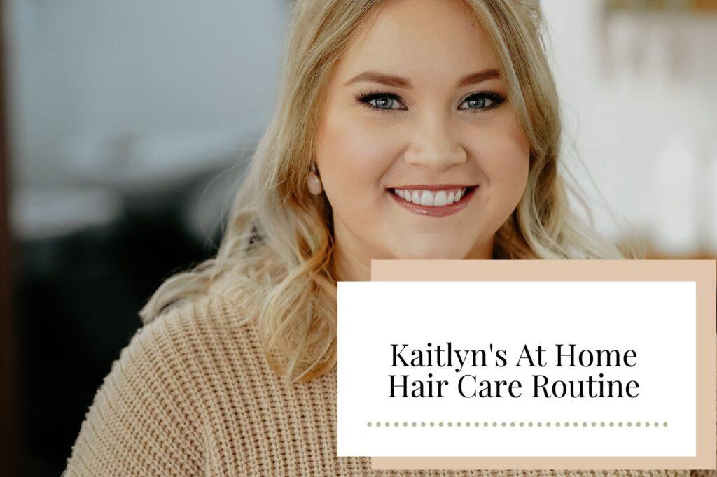 Kaitlyn's At Home Hair Care Routine - Newcastle Hair Salon - Blanc Hair Studio