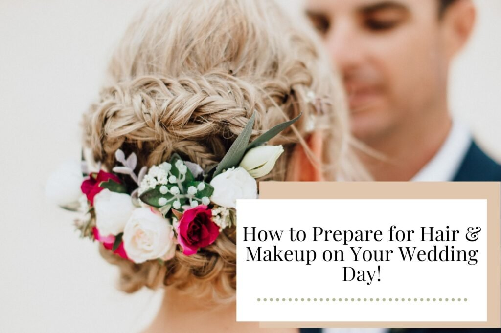 How to Prepare for Hair & Makeup on Your Wedding Day! - Newcastle Hair Salon - Blanc Hair Studio