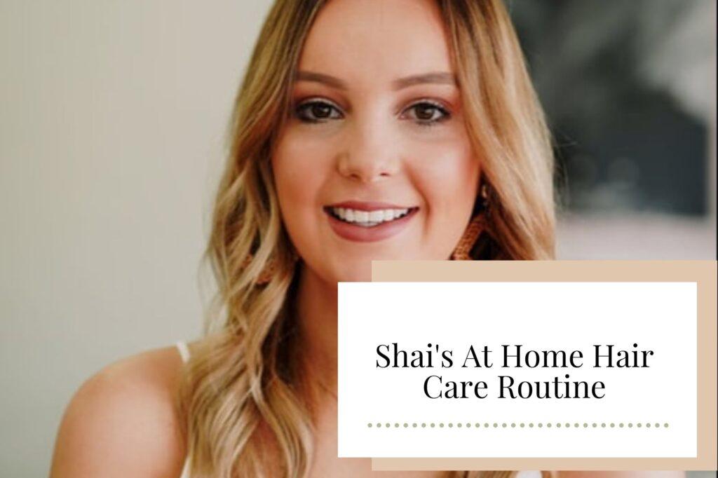 Shai's At Home Hair Care Routine - Newcastle Hair Salon - Blanc Hair Studio